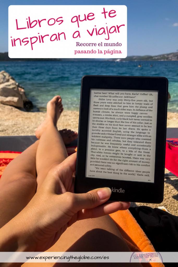 Si quieres viajar sin salir de tu casa, si quieres un impulso para planificar el próximo viaje, o si no puedes controlar tu wanderlust, lee estos libros que inspiran a viajar – Experiencing the Globe #LibrosDeViaje #LibrosParaViajeros #InspiraciónViajera #Wanderlust