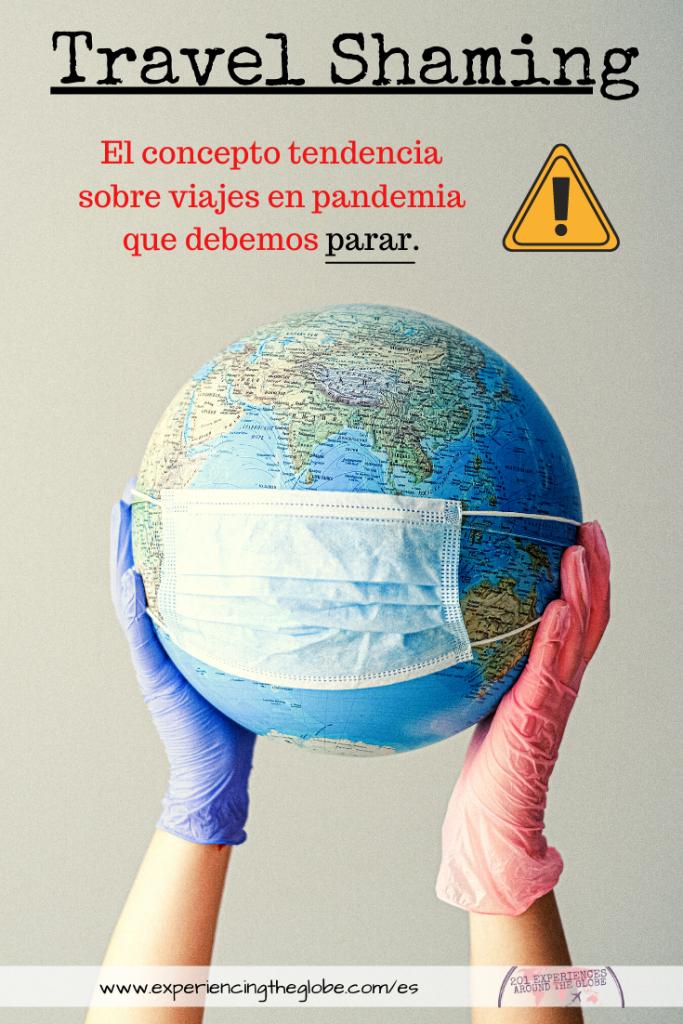 ¿Puedes viajar de forma segura? Entonces dale. ¡Paremos con el travel shaming! Lo responsable hoy es ser sostenibles y ayudar a reconstruir uno de los sectores que más se ha visto afectado por la pandemia: la industria del turismo – Experiencing the Globe
