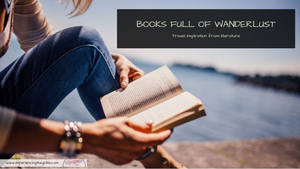 Get inspired by these books full of wanderlust. Whether you want to travel without leaving home, or you want a push to plan the next trip, these book should be read by every traveler - Experiencing the Globe  #TravelBooks #Wanderlust #BooksForTravelers