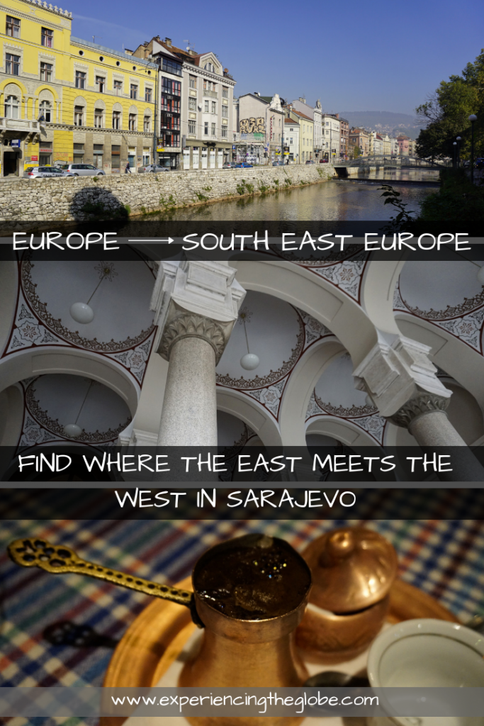 Find where the East meets the West in Sarajevo