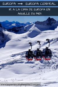 Ir a la cima de Europa en Aiguille du Midi