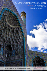 30 días perfectos en Irán, parte 3: La perfecta arquitectura