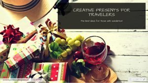 Creative resents for travelers