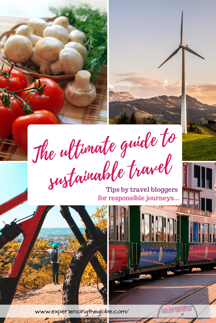 Everything you need to know to become a sustainable traveler in a guide made with the best sustainable travel tips me and my fellow travel bloggers have to offer – Experiencing the Globe #SustainableTravel #SustainableTourism #Overtourism #SustainableTraveler #SustainableBehavior #SustainableTransportation #SustainableAccommodation #SustainableTravelPhotography