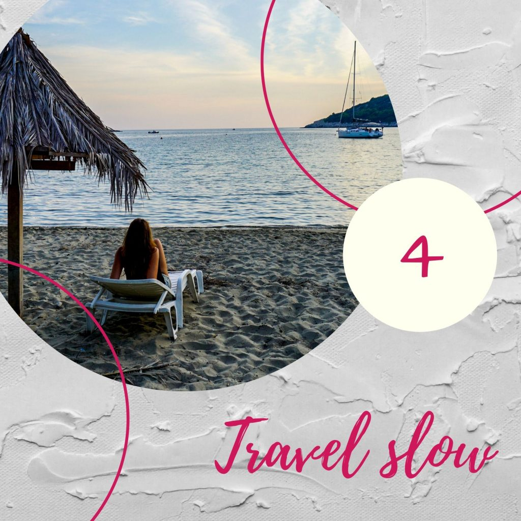 Travel slow - Experiencing the Globe